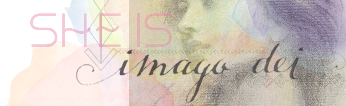 She is Imago Dei